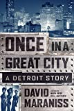Once in a Great City: A Detroit Story (Thorndike Press Large Print Popular and Narrative Nonfiction Series)