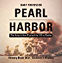 Pearl Harbor : The Attack that Pushed the US to Battle - History Book War | Children's History