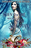 Bound in Time with the Surly Sea Captain: A Once Upon a Time Travel Romance
