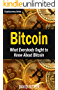 Bitcoin: What Everybody Ought to Know About Bitcoin - Bitcoin Mining, Bitcoin Investing, Bitcoin Trading and Blockchain (Cryptocurrency Book 2)