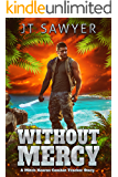 Without Mercy: A Mitch Kearns Combat Tracker Story (Mitch Kearns Combat Tracker Series Book 7)