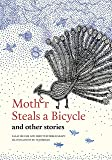Mother Steals a Bicycle: And Other Stories