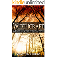 Witchcraft: A Beginner's Guide To Wiccan Ways: Symbols, Witch Craft, Love Potions Magick, Spell, Rituals, Power, Wicca, Witchcraft, Simple, Belief, Secrets,The ... For Beginners To Learn Witchcraft Book 2)