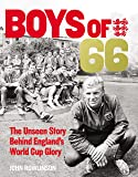 The Boys of '66  - The Unseen Story Behind England's World Cup Glory