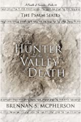 The Hunter and the Valley of Death: A Parable of Surrender - Psalm 23 (The Psalm Series Book 1) Kindle Edition
