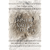 The Hunter and the Valley of Death: A Parable of Surrender - Psalm 23 (The Psalm Series Book 1)