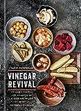 Vinegar Revival Cookbook: Artisanal Recipes for Brightening Dishes and Drinks with Homemade Vinegars