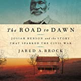 The Road to Dawn: Josiah Henson and the Story