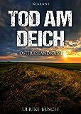 Tod am Deich. Ostfrieslandkrimi (Kripo Greetsiel ermittelt 1)