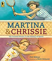 Martina And Chrissie: The Greatest Rivalry In The