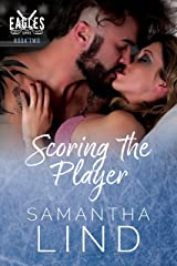 Scoring the Player: Indianapolis Eagles Series Book 2 Kindle Edition