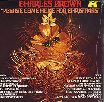 Christmas Please Come Home.Charles Brown Please Come Home For Christmas Original Recording