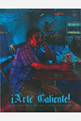 Arte Caliente! Selections from the Joe A. Diaz Collection Paperback