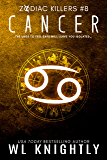 Cancer (Zodiac Killers Book 8)