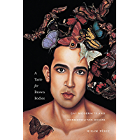 A Taste for Brown Bodies: Gay Modernity and Cosmopolitan Desire (Sexual Cultures Book 23) book cover