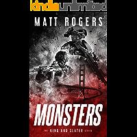 Monsters: A King & Slater Thriller (The King & Slater Series Book 11)