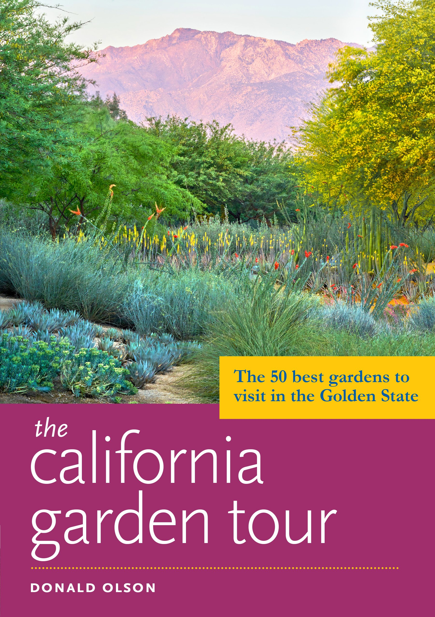 The California Garden Tour: The 50 Best Gardens to Visit in the Golden State Paperback – August 9, 2017 Donald Olson Timber Press 1604697229 Regional - West (Ak