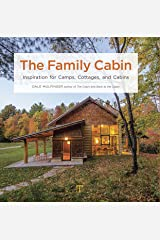 The Family Cabin: Inspiration for Camps, Cottages, and Cabins Hardcover