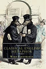 Farnsworth's Classical English Metaphor Kindle Edition