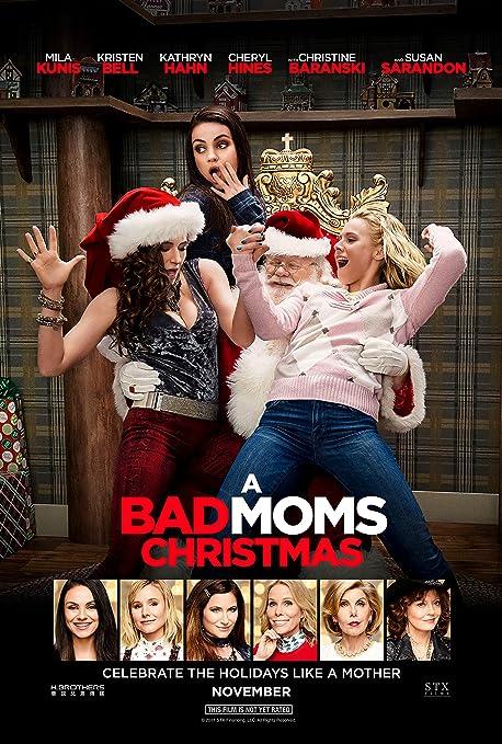 A Bad Moms Christmas Movie Poster.Amazon Com A Bad Moms Christmas Movie Poster Limited Print