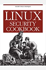 Linux Security Cookbook: Security Tools & Techniques Kindle Edition