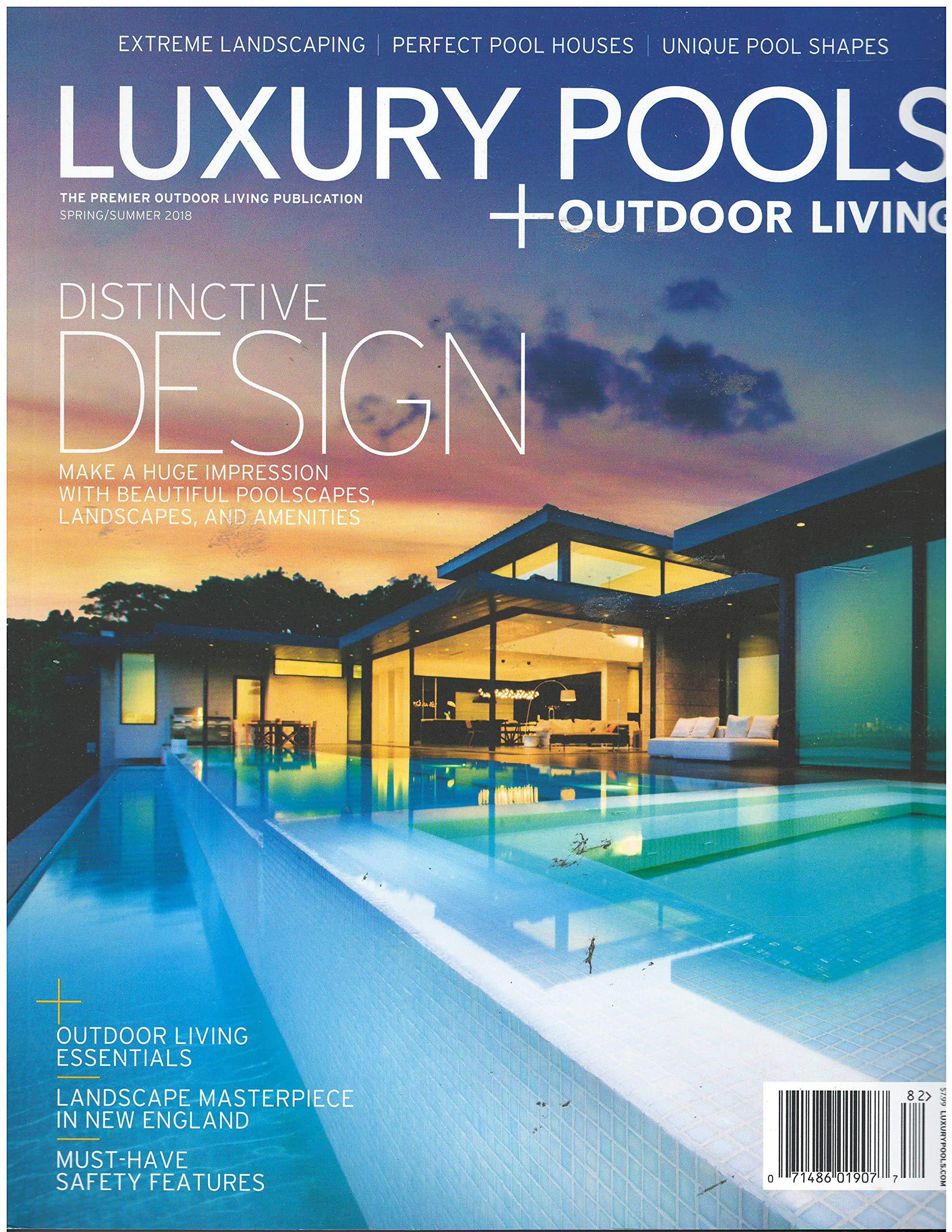 Luxury Pools + Outdoor Living Magazine Spring Summer 2018 Single Issue  Magazine U2013 2018