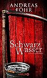 Schwarzwasser: Kriminalroman (Ein Wallner & Kreuthner - Krimi) (German Edition)