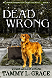 Dead Wrong: A Cooper Harrington Detective Novel (Cooper Harrington Detective Novels Book 3)