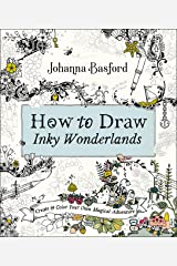 How to Draw Inky Wonderlands: Create and Color Your Own Magical Adventure Paperback