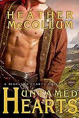 Untamed Hearts (Highland Hearts Book 3) Kindle Edition