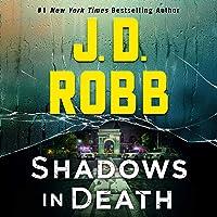 Shadows in Death: An Eve Dallas Novel: In Death, Book 51