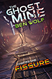 The Ghost Mine: Chapter One: Fissure