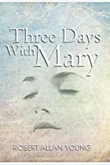 Three Days with Mary Kindle Edition