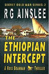 The Ethiopian Intercept: A Ross Brannan Thriller (The Secret Cold War Book 2) Kindle Edition