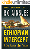 The Ethiopian Intercept: A Ross Brannan Thriller (The Secret Cold War Book 2)