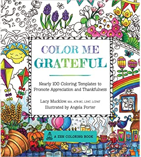 Color Me Grateful Nearly 100 Coloring Templates For Appreciating The Little Things In Life
