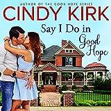 Say I Do in Good Hope: A Good Hope Novel, Book 5