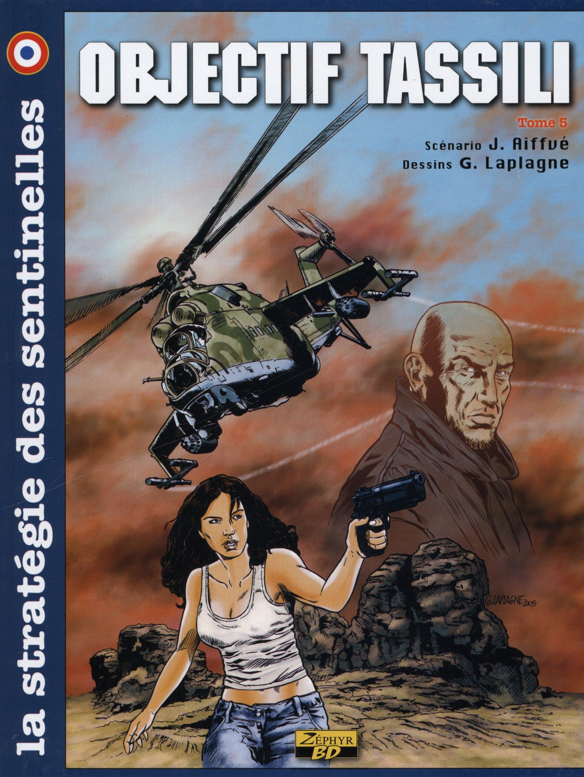 La stratégie des sentinelles, Tome 5 : Objectif Tassili Album – 18 novembre 2005 J Aiffvé Gilles Laplagne Zéphyr BD 2952068143