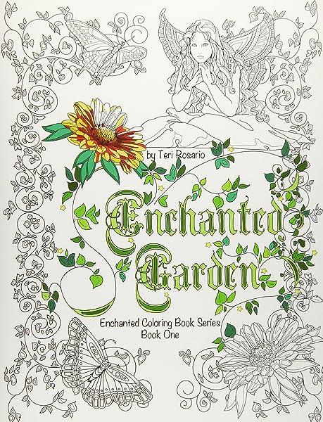 - Enchanted Garden Coloring Book (Enchanted Coloring Books) (Volume 1)  (9781530542246): Rosario, Teri: Books - Amazon.com