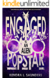 Engaged to an Alien Pop Star (The Alien Pop Star Series Book 2)