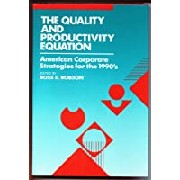 The Quality and Productivity Equation: American Corporate Strategies for the 1990s