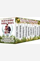 Heartwarming Holiday Wishes: A 10 Story Collection from Heartwarming Christmas Town (Christmas Town 2017) Kindle Edition