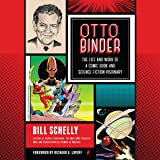 Otto Binder: The Life and Work of a Comic Book