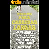 Trucos Para Carreras Largas: ¡20 Consejos para Ayudarte a Avanzar a Través de Carreras Difíciles!