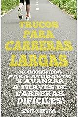 Trucos Para Carreras Largas: ¡20 Consejos para Ayudarte a Avanzar a Través de Carreras Difíciles! (Spanish Edition) Kindle Edition
