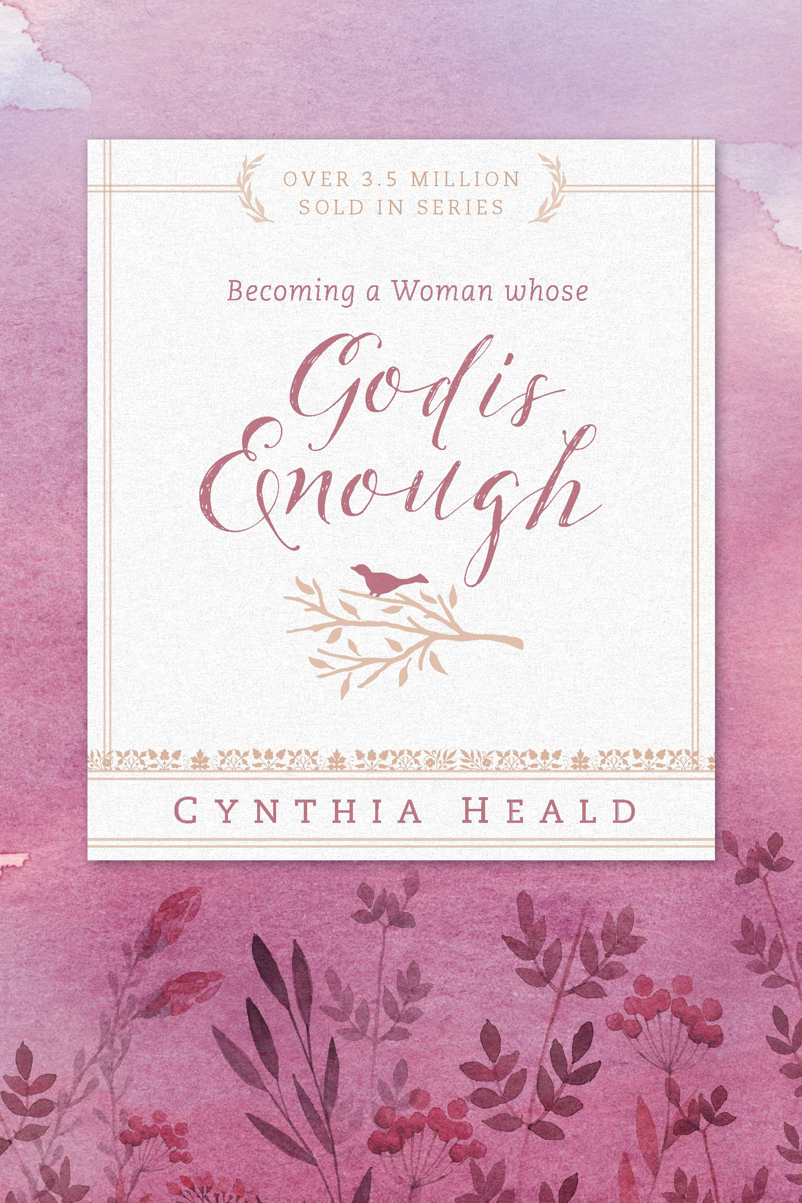 Becoming a Woman Whose God Is Enough (Bible Studies: Becoming a Woman): Heald, Cynthia: 9781612916347: Amazon.com: Books