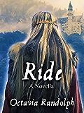 Ride: A Novella: The Story of Lady Godiva