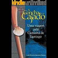 A Concha e o Cajado: Uma viagem pelo Caminho de Santiago