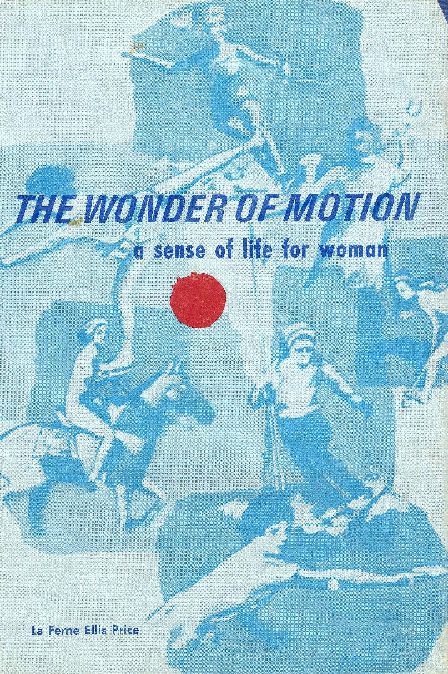 The Wonder of Motion: A Sense of Life for Woman: La Ferne ...