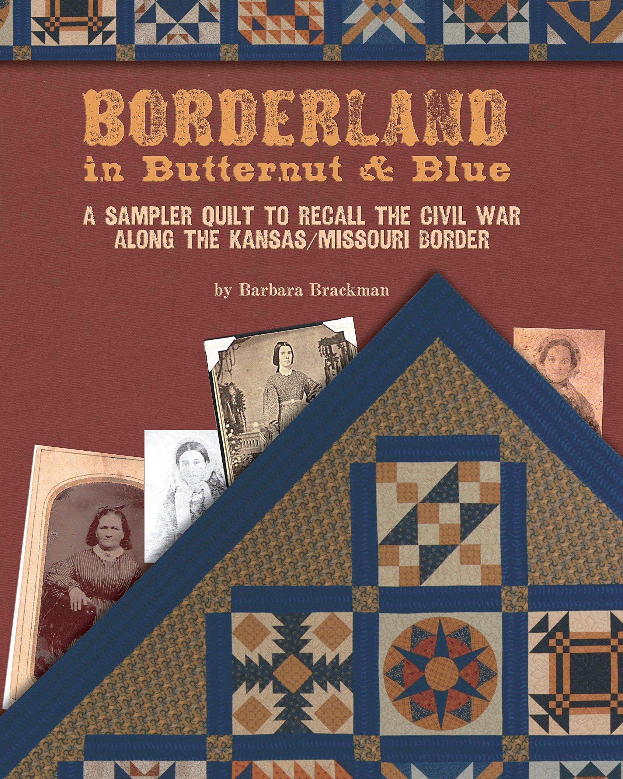 Borderland in Butternut & Blue: A Sampler Quilt to Recall the Civil War pdf
